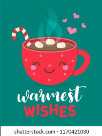 """warmest wishes"" typography design with cute hot chocolate with marshmallows cup cartoon for christmas and new year card design."