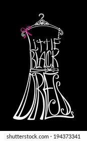 """Typography Dress Design.Silhouette of woman classic little dress from words with hanger .The message """"Little black dress"""".Fashion illustration in vector."""