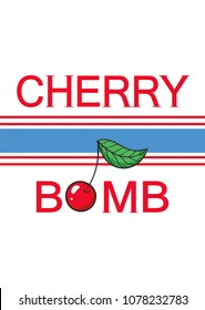 Typography graphic slogan cherry bomb, vector for modern t shirt print, embroidery patch for printed tee.