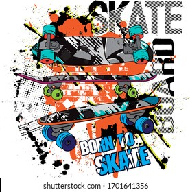 Typography hand drawn skateboard print with slogan - Born to skate. bright print for prints, clothes, t shirt, child or wrapping  paper. Creative kids original design