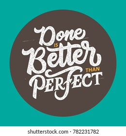 """Typography / Hand lettering Quote """"Done is Better than Perfect"""""""