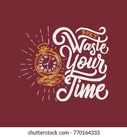 "Typography / Hand lettering Quote ""Don't Waste Your Time"""