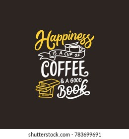 """Typography / Hand lettering Quote """" Happiness is a Cup Coffee and a Good Book """""""
