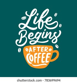 "Typography / Hand lettering Quote "" Life Begins After Coffee """