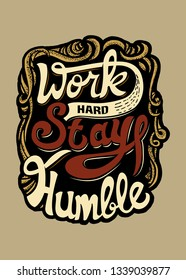 typography inspirational, work hard stay humble, best quote for motivation, design template for poster, tshirt, banner and other uses