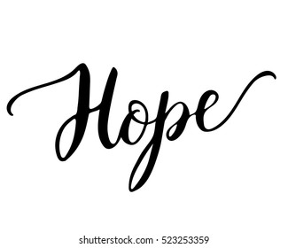 Typography Lettering Phrase Hope Isolated on the White Background. Hand Drawn Brush Calligraphy for Typography Greeting and Invitation Card or T-shirt and Apparel Print Design.
