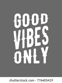Typography motivational quote art print poster vector design featuring good vibes only
