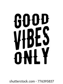 Typography motivational quotet prints poster ar design vector featuring  good vibes only