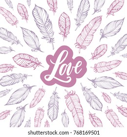 Typography poster lettering love and feathers. Hand drawn vector illustation.
