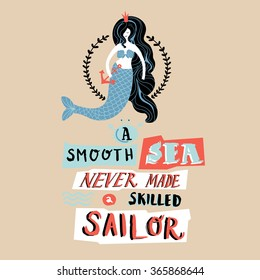 Typography poster. Motivational / Inspirational print. Quote. A smooth sea never made a skilled sailor. Hand drawn vintage lettering with mermaid.