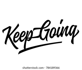 Typography slanted underline script text positive quote vector design featuring    keep going