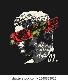 typography slogan with antique statue and roses illustration on black background
