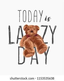 typography slogan with bear doll illustration