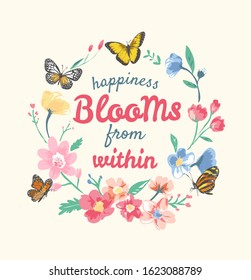 typography slogan with butterflies and colorful flower wreath illustration