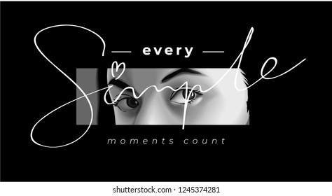 typography slogan with b/w girl eyes illustration