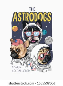 typography slogan with cartoon dogs in astronaut costume illustration