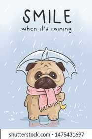 typography slogan with cartoon pug dog holding umbrella in the rain illustration