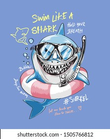 typography slogan with cartoon shark in snorkel mask illustration