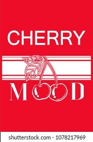 Typography slogan cherry mood. Fashion graphic print for tee, t shirt. Fabric modern  design
