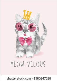 typography slogan with cute cat in sunglasses and crown illustration