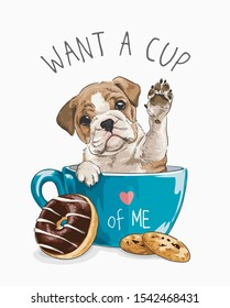 typography slogan with cute dog in coffee cup and cookie illustration