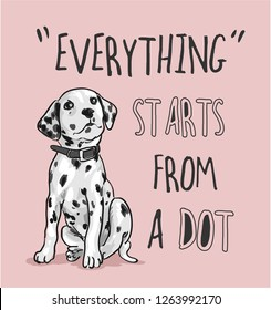 typography slogan with dalmatian dog illustration