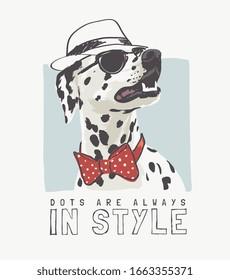 typography slogan with fashion dalmatian dog illustration