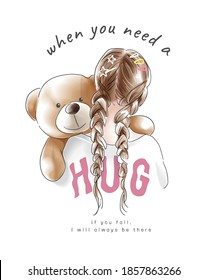 typography slogan with girl and bear doll hugging illustration