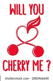 Typography slogan, graphic poster for t shirt print, printed hoodie, cherry embroidery patch and vector printing. Fashion tee. Will you cherry me.