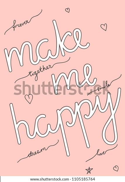 Typography Slogan Make Me Happy Hand Stock Vector (Royalty Free