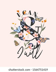 typography slogan on flower background and butterflies illustration