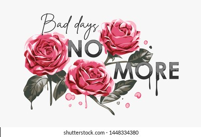 typography slogan with roses and splatters illustration