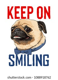 typography slogan with smiling pug