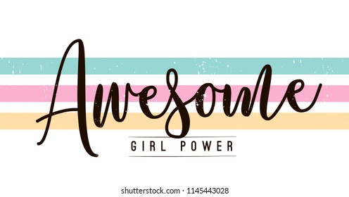 Typography slogan for tee shirt, vector graphic for tee printing. Awesome girl power.