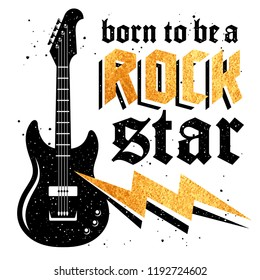 """Typography slogan for t-shirt design, fashion badge or patch. Graphic Tee. Vector illustration with a guitar and a fashion slogan """"Born to be a Rock Star"""""""