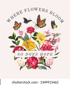 typography slogan with vintage colorful flowers and butterfly illustration