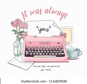 typography slogan with vintage typewriter on the desk illustration