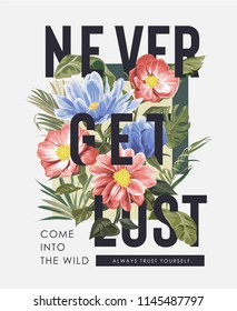 typography slogan with wild flower illustration