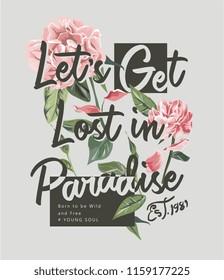 typography slogan with wild flower illustration