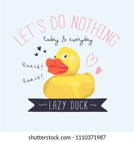 typography slogan with yellow duck toy illustration