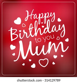 happy birthday mum images stock photos vectors shutterstock