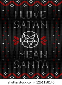 Ugly knitted design in black, red and white colors with a pentagram and inscription: I love Satan, I mean Santa.
