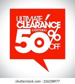 Ultimate clearance 50% off speech bubble design.