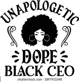 Unapologetic Dope Black CEO, Black Girls Vector File