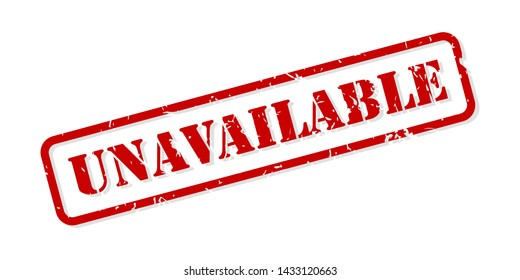 Unavailable red rubber stamp vector isolated