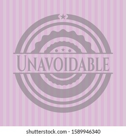 Unavoidable badge with pink background. Vector Illustration. Detailed.