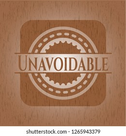Unavoidable badge with wooden background