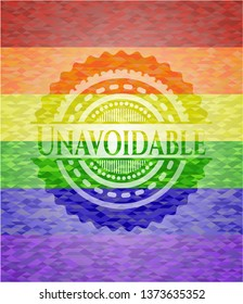 Unavoidable on mosaic background with the colors of the LGBT flag