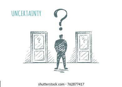 Uncertainty, art. A man stands opposite two doors. Above the head is a question mark. Vector illustration, business concept, hand drawn sketch.