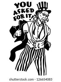 Uncle Sam - You Asked For it - Retro Clipart Illustration